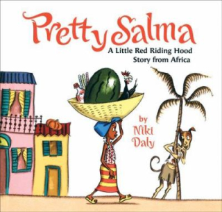 10.Pretty Salma - a Little Red Riding Hood story from Africa. Daly  Niki. 2007