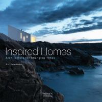 Inspired homes, architecture for changing times
