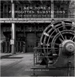 New York's forgotten substations the power behind the subway