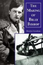 The Making of Billy Bishop by Brereton Greenhous