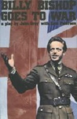 Billy Bishop Goes to War: a play by John Gray