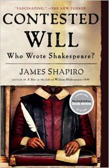 Contested Will Who Wrote Shakespeare by James Shapiro