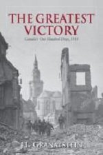The Greatest Victory : Canada's One Hundred Days
