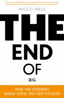 The end of big how the internet makes David the new Goliath