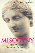 Misogyny-the world's oldest prejudice