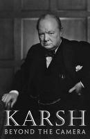 Karsh beyond the camera