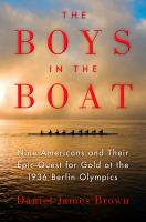 The boys in the boat - nine Americans and their epic quest for gold at the 1936 Olympics