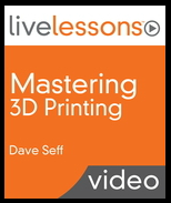 Mastering 3D Printing LiveLessons