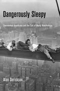 Dangerously sleepy-overworked Americans and the cult of manly wakefulness