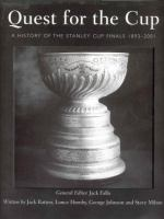 Quest for the Cup a history of the Stanley Cup finals 1893-2000
