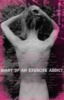 Diary of an exercise addict - a memoir