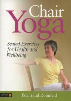 Chair yoga - seated exercises for health and wellbeing