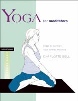 Yoga for meditators - poses to support your sitting practice
