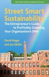 Street smart sustainability the entrepreneur's guide to profitably greening your organization's DNA