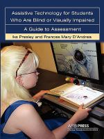 Assistive technology for students who are blind or visually impaired - a guide to assessment
