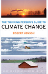 Thinking persons guide to climate change