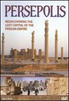 Persepolis rediscovering the lost capital of the Persian Empire