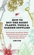 How to buy the right plants, tools and garden supplies