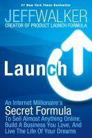 Launch An Internet Millionaires Secret