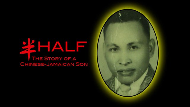 Half: The Story of a Chinese-Jamaican Son