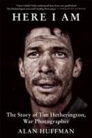 Here i am the life and death of tim hetherington