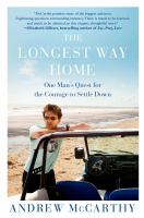 The longest way home - one man's quest for the courage to settle down
