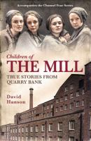 Children of the mill the children of Quarry Bank
