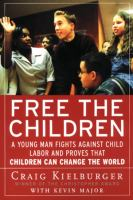 Free the Children a young man fights against child labor and proves that children can change the world