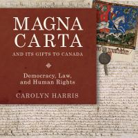 Magna Carta and its gifts to Canada democracy law and human rights