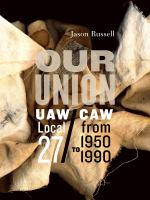 Our union UAW CAW Local 27 from 1950-1990