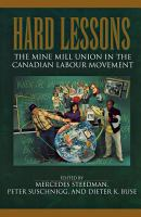 Hard lessons the Mine Mill Union in the Canadian Labour Movement