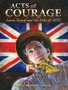 Acts of courage Laura Secord and the War of 1812