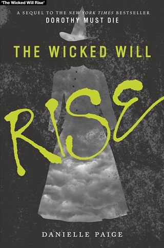 The-wicked-will-rise-oz-dorothy-must-die-sequel-lead