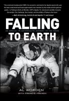 Falling to Earth an Apollo 15 astronaut's journey