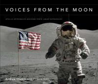 Voices from the moon Apollo astronauts describe their lunar experiences