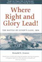 Where right and glory lead the battle of Lundy's Lane, 1814