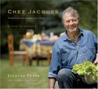 Chez Jacques traditions and rituals of a cook with 100 recipes