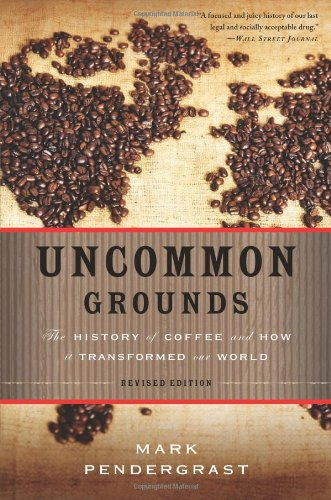 Uncommon grounds : the history of coffee