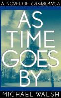 As time goes by - a novel of casablanca - michael walsh