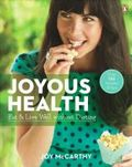 Joyous health - eat and live well without dieting
