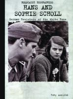 Hans and Sophie Scholl German resisters of the White Rose