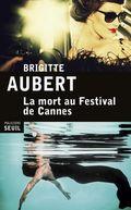 La mort au festival de Cannes de Brigitte Aubert