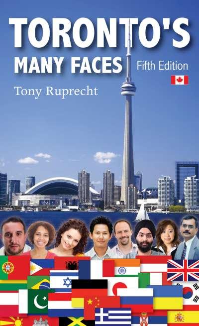 Toronto's Many Faces by Tony Ruprecht