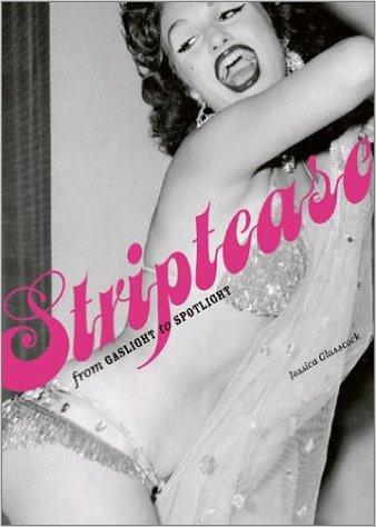 Striptease  from gaslight to spotlight