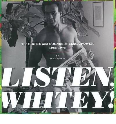 Listen, Whitey! The Sounds of Black Power 1965-1975