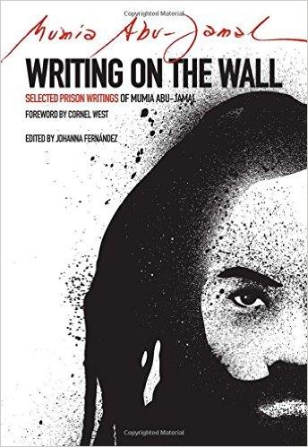 Writing on the Wall Selected Prison Writings of Mumia Abu-Jamal