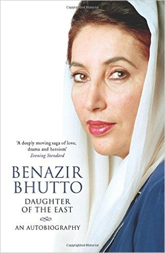 Daughter of the East An Autobiography by Benazir Bhutto