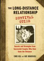 The long-distance relationhsip survival guide- secrets and strategies from successful couples who have gone the distance