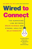 Wired to connect- the surprising link between brain science and strong, healthy relationships