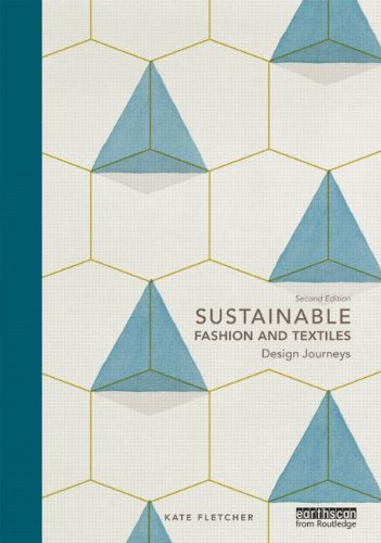 Sustainable fashion and textiles design journeys by Kate Fletcher